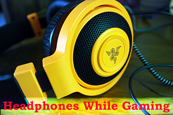 Headphones While Gaming
