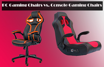 PC Gaming Chairs vs. Console Gaming Chairs