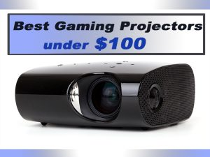 The Top 5 Best Gaming Projectors under $100