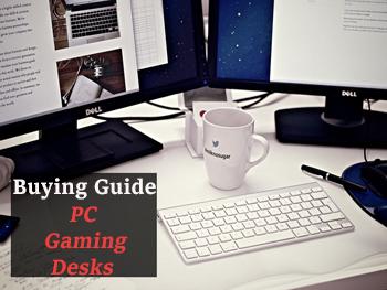 PC Gaming Desks Buying Guide