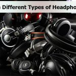 The Different Types of Headphones