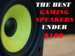 Top 5 Gaming Speakers Under $100