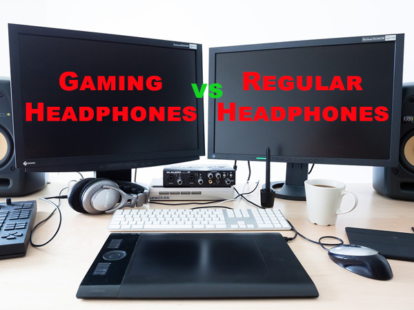 Gaming headphones vs regular headphones