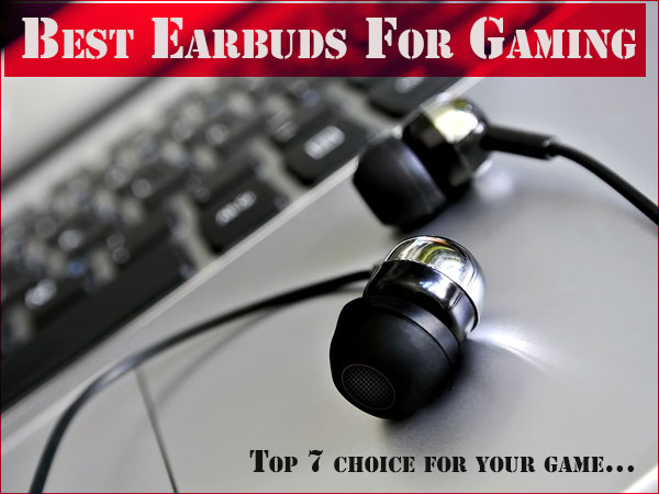 Best Earbuds for Gaming to Buy in 2018