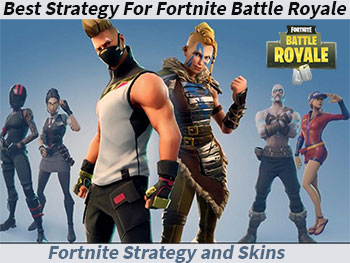 Best Strategy For Fortnite Battle Royale