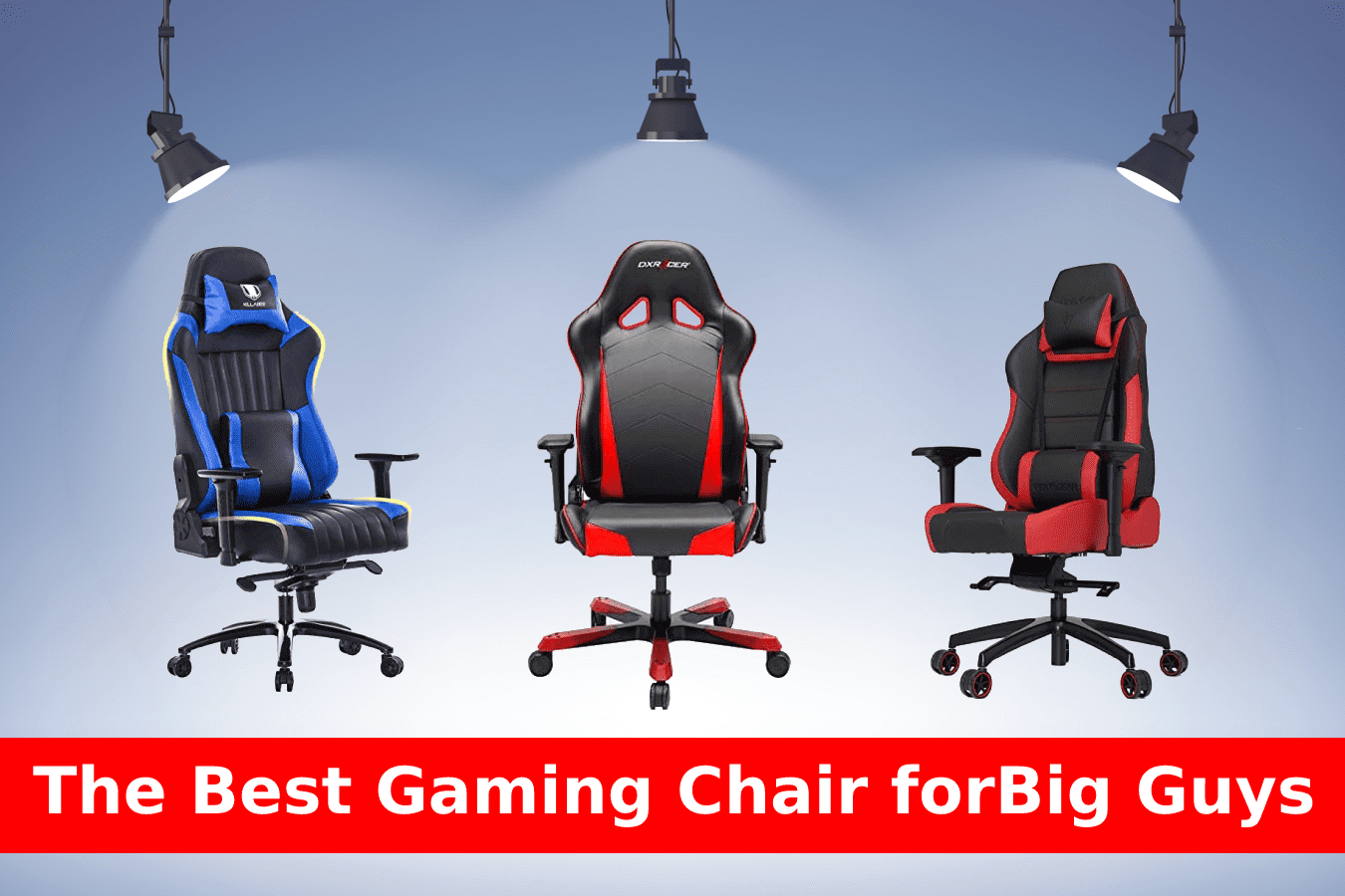 the best gaming chair for big guys in 2019